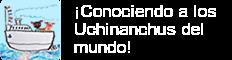 ¡Conociendo a los Uchinanchus del mundo!